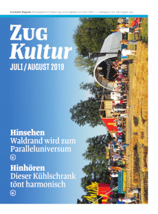 Zug Kultur Magazin Nr. 61 Juli/August 2019