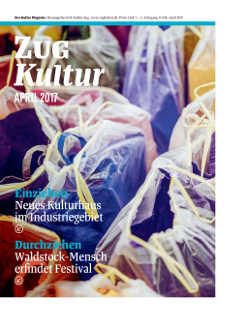 Zug Kultur Magazin Nr. 38 April 2017