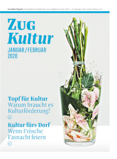 Zug Kultur Magazin Nr. 66 Januar / Februar 2020