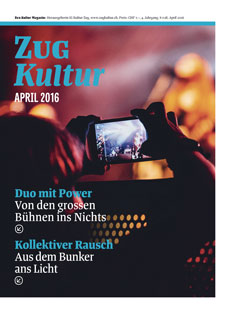 Zug Kultur Magazin Nr. 28 April 2016