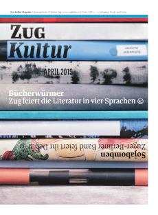 Zug Kultur Magazin Nr. 58 April 2019