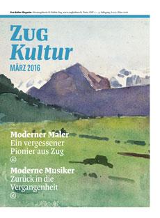Zug Kultur Magazin Nr. 27 Märzr 2016