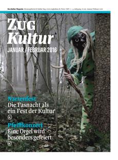 Zug Kultur Magazin Nr. 26 Januar/Februar 2016