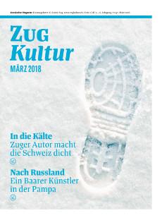 Zug Kultur Magazin Nr. 47 März 2018