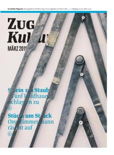 Zug Kultur Magazin Nr. 57 März 2019