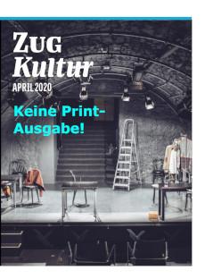 Zug Kultur Magazin April 2020