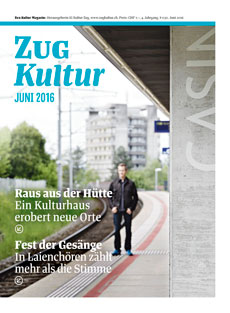 Zug Kultur Magazin Nr. 30 Juni 2016