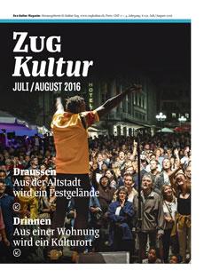 Zug Kultur Magazin Nr. 31 Juli/August 2016