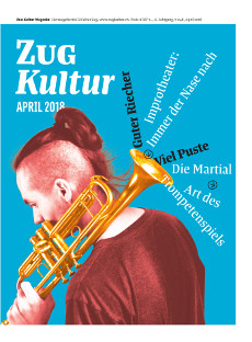 Zug Kultur Magazin Nr. 48 April 2018